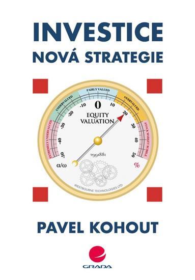Kniha: Investice - Nová strategie - Kohout Pavel