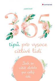 365 tipů pro vysoce citlivé lidi - Jak s