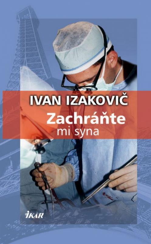 Kniha: Zachráňte mi syna - Izakovič Ivan