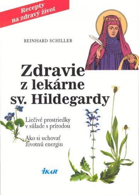 Kniha: Zdravie z lekárne sv. Hildegardy, 2.vydanie - Schiller Reinhard