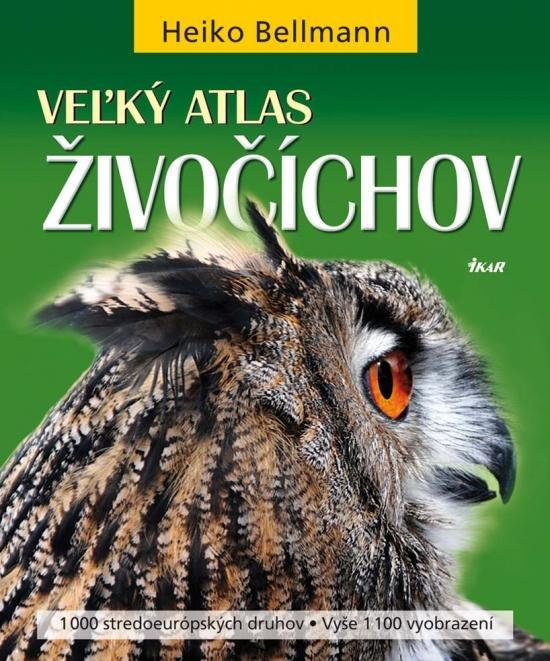 Kniha: Veľký atlas živočíchov - Bellmann Heiko