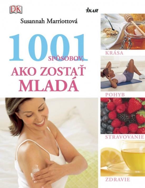 1001 spôsobov, ako zostať mladá