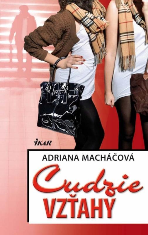 Kniha: Cudzie vzťahy - Macháčová Adriana