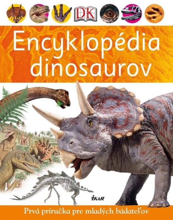 Encyklopédia dinosaurov - Prvá príručka pre mladých bádateľov