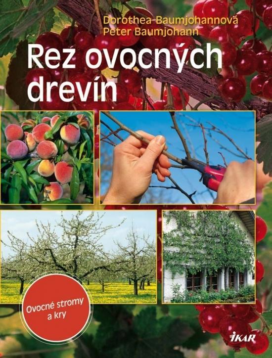 Kniha: Rez ovocných drevín - Baumjohannová Dorothea-Baumjohann Peter