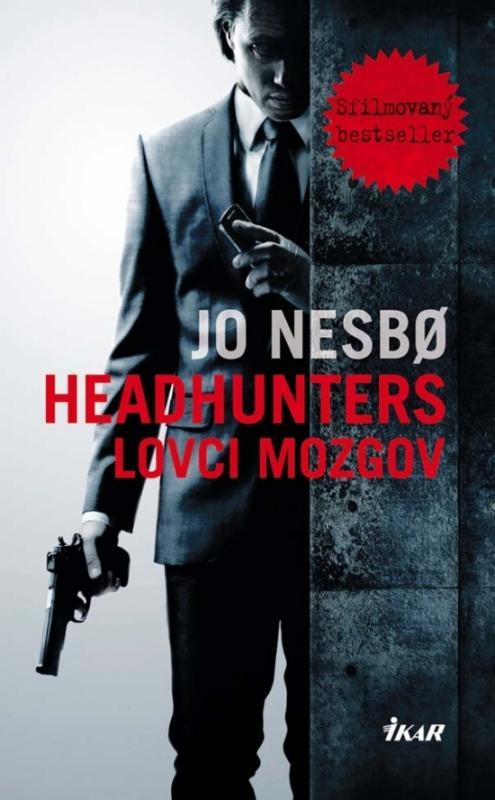 Kniha: Headhunters - Lovci mozgov - Nesbo Jo