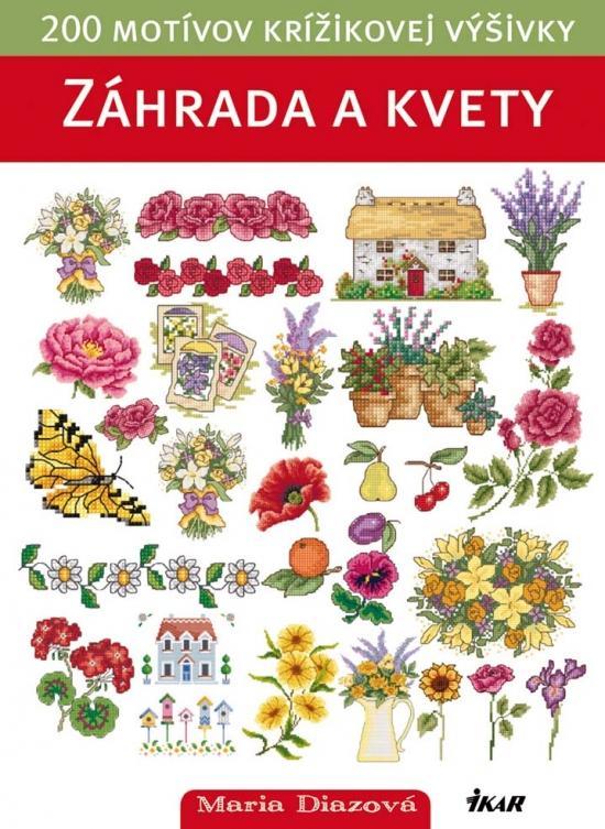 Záhrada a kvety - 200 motívov krížikovej výšivky