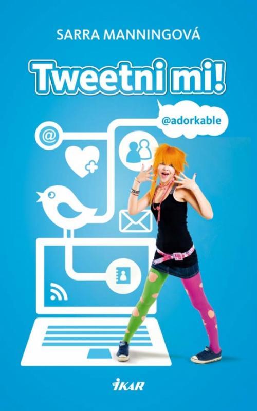Kniha: Tweetni mi! - Manningová Sarra