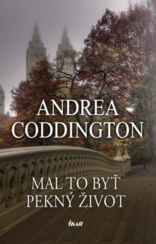 Kniha: Mal to byť pekný život - Coddington Andrea