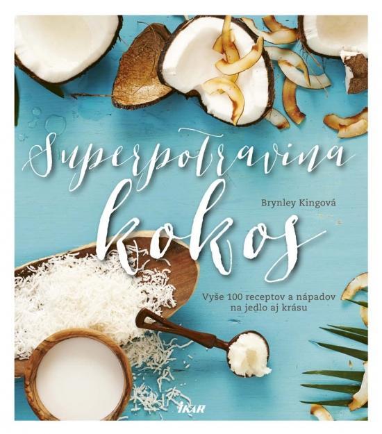 Kniha: Superpotravina kokos - Kingová Brynley