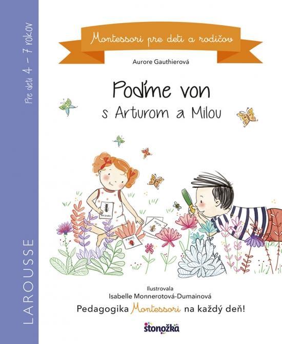 Kniha: Poďme von s Arturom a Milou - Gauthierová, Isabelle Monnerotová Aurore