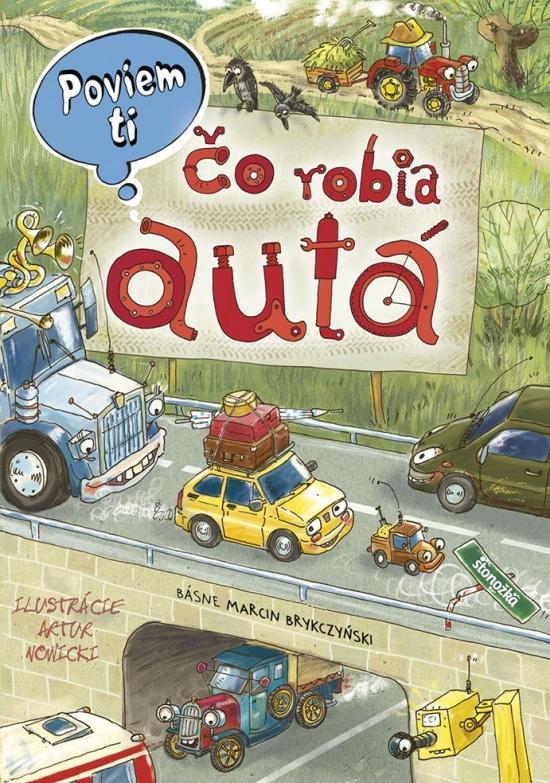 Kniha: Poviem ti: Čo robia autá - Brykcziński, Artur Nowicki Marcin