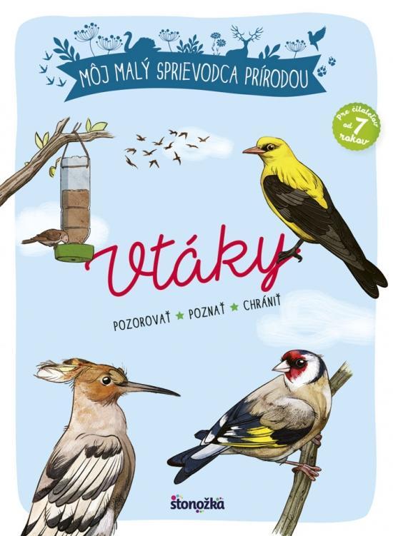 Kniha: Môj malý sprievodca prírodou: Vtáky - Luchesi, Maud Bihanová Michel