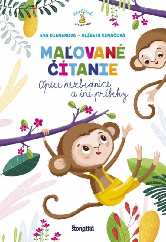 Kniha: Maľované čítanie - Opice nezbednice a iné príbehy - Dienerová, Alžbeta Kováčová Eva