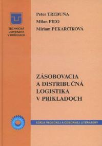 Zásobovacia a distribučná logistika v príkladoch