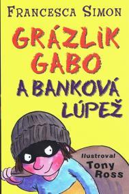 Grázlik Gabo a banková lúpež