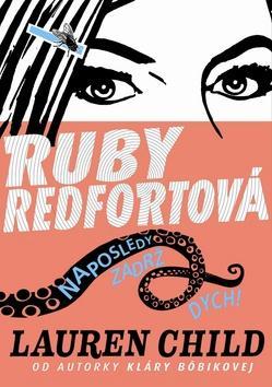 Kniha: Ruby Redfortová Naposledy zadrž dych! - Lauren Child