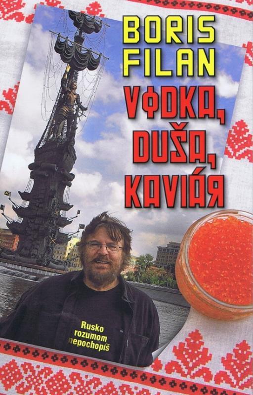 Vodka, duša, kaviár - Rusko rozumom nepochopíš