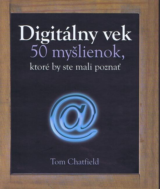 Digitálny vek - 50 myšlienok, ktoré by ste mali poznať