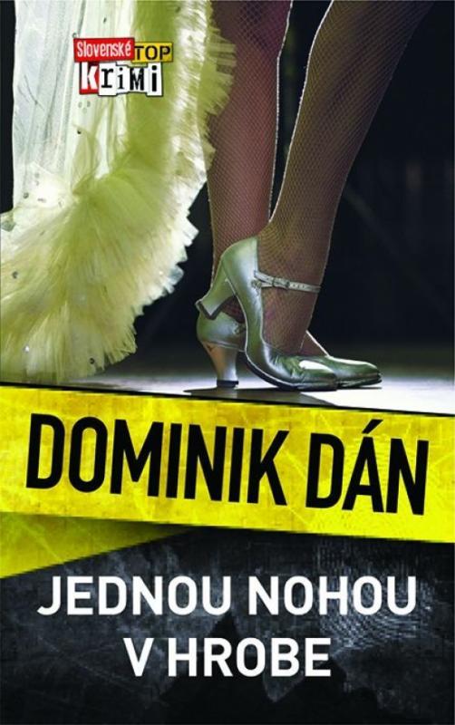 Kniha: Jednou nohou v hrobe - Dán Dominik