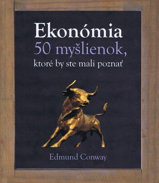 Ekonómia -  50 myšlienok, ktoré by ste mali poznať