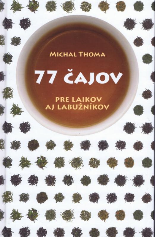 77 čajov pre laikov a labužníkov