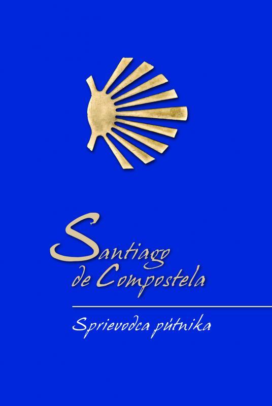 Santiago de Compostela- Sprievodca pútnika