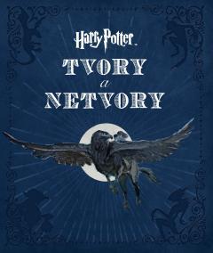 Harry Potter - tvory a netvory