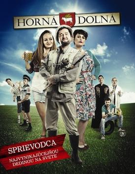 Kniha: Horná Dolná-Sprievodca najvynikajúcejšou dedinou na svete - Dančiak Stanislav