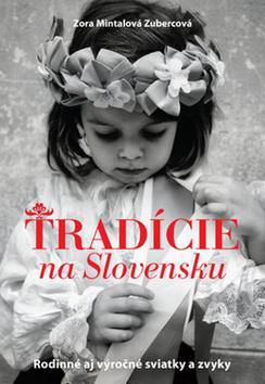 Kniha: Tradície na Slovensku - Mintalová Zubercová Zora