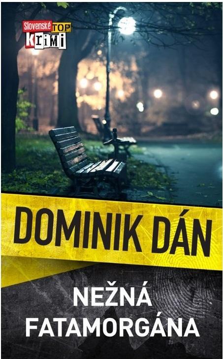 Kniha: Nežná fatamorgána - Dominik Dán