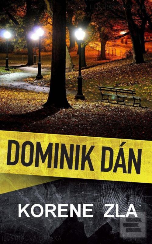 Kniha: Korene zla - Dominik Dán
