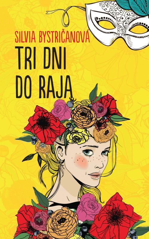 Kniha: Tri dni do raja - Silvia Bystričanová