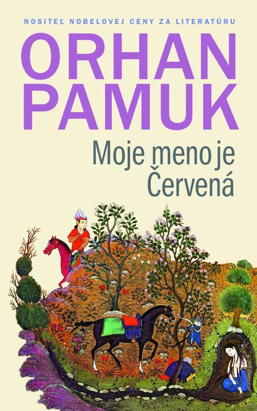 Kniha: Moje meno je Červená - Orhan Pamuk