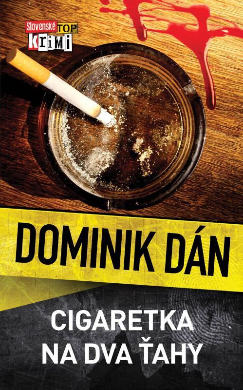 Kniha: Cigaretka na dva ťahy - Dominik Dán