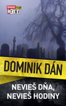 Kniha: Nevieš dňa, nevieš hodiny - Dominik Dán