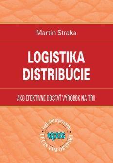 Kniha: Logistika distribúcie - Martin Straka