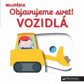 MiniPÉDIA – Objavujeme svet! Vozidlá