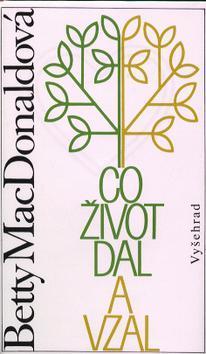 Kniha: Co život dal a vzal - Betty MacDonaldová