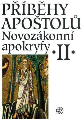 Příběhy apoštolů - Novozákonní apokryfy II.
