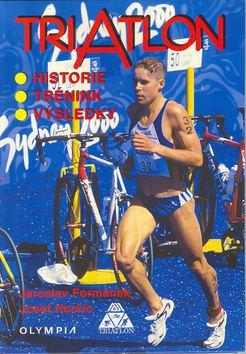 Triatlon - historie, trénink, výsledky
