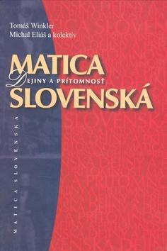 Matica slovenská. Dejiny a prítomnosť