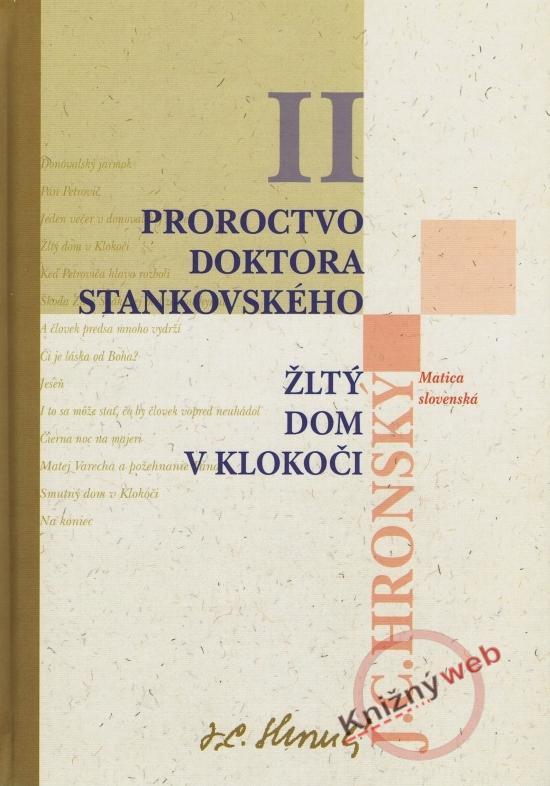 Zobrané spisy II - Proroctvo doktora Stankovského, Žltý dom v Klokoči