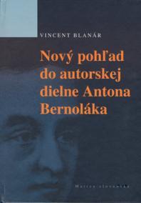 Nový pohľad do autorskej dielne Antona Bernoláka