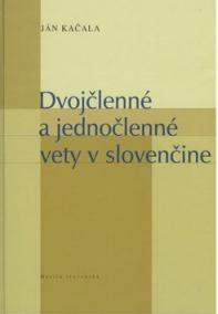 Dvojčlenné a jednočlenné vety v slovenčine