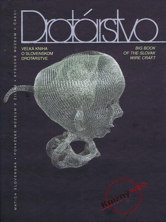 Drotárstvo - Veľká kniha o slovenskom drotárstve