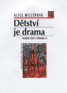 Kniha: Dětství je drama - Alice Millerová