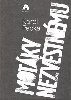 Kniha: Motáky nezvěstnému - Karel Pecka