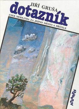 Kniha: Dotazník aneb modlitba - Jiří Gruša