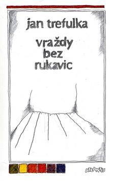 Kniha: Vraždy bez rukavic - Jan Trefulka